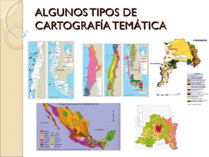 ALGUNOS TIPOS DE CARTOGRAFÍA TEMÁTICA