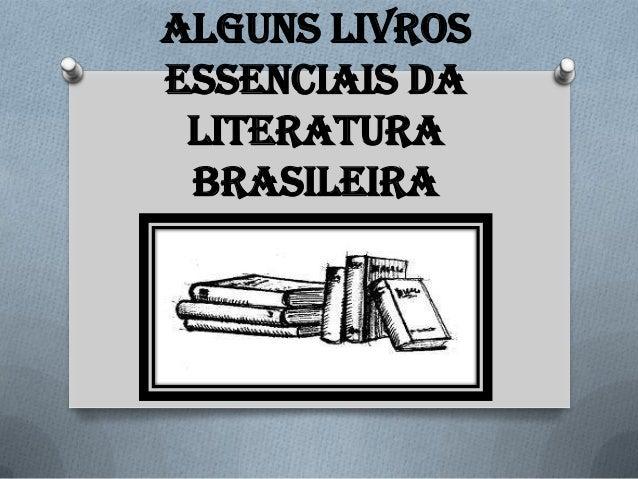 Alguns livros essenciais da literatura brasileira