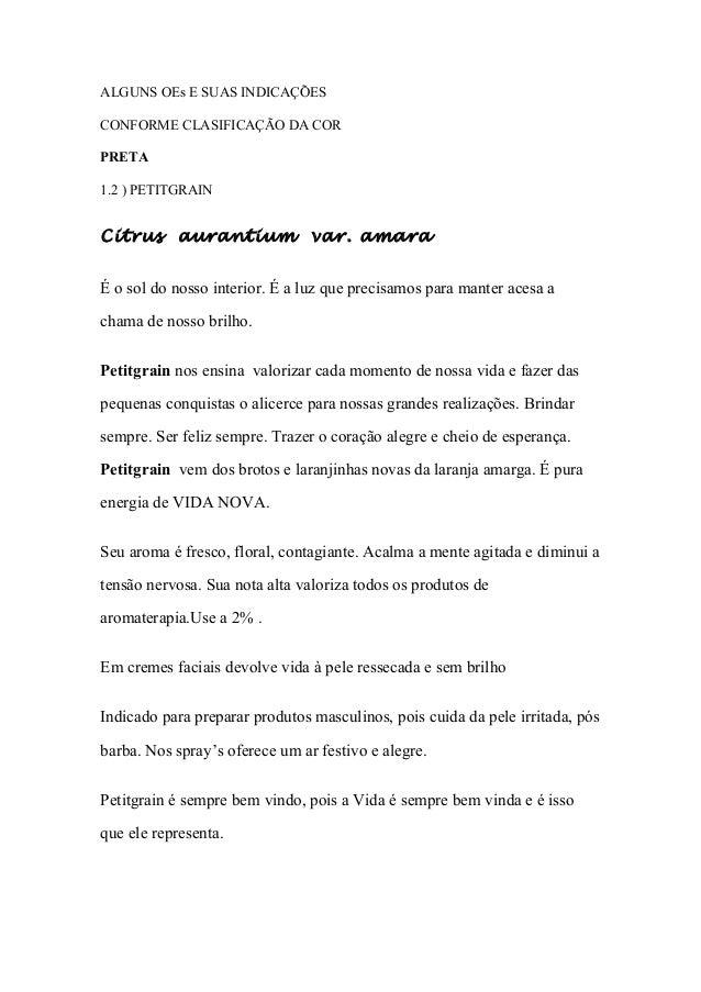 ALGUNS OEs E SUAS INDICAÇÕES CONFORME CLASIFICAÇÃO DA COR PRETA 1.2 ) PETITGRAIN  Citrus aurantium var. amara É o sol do n...