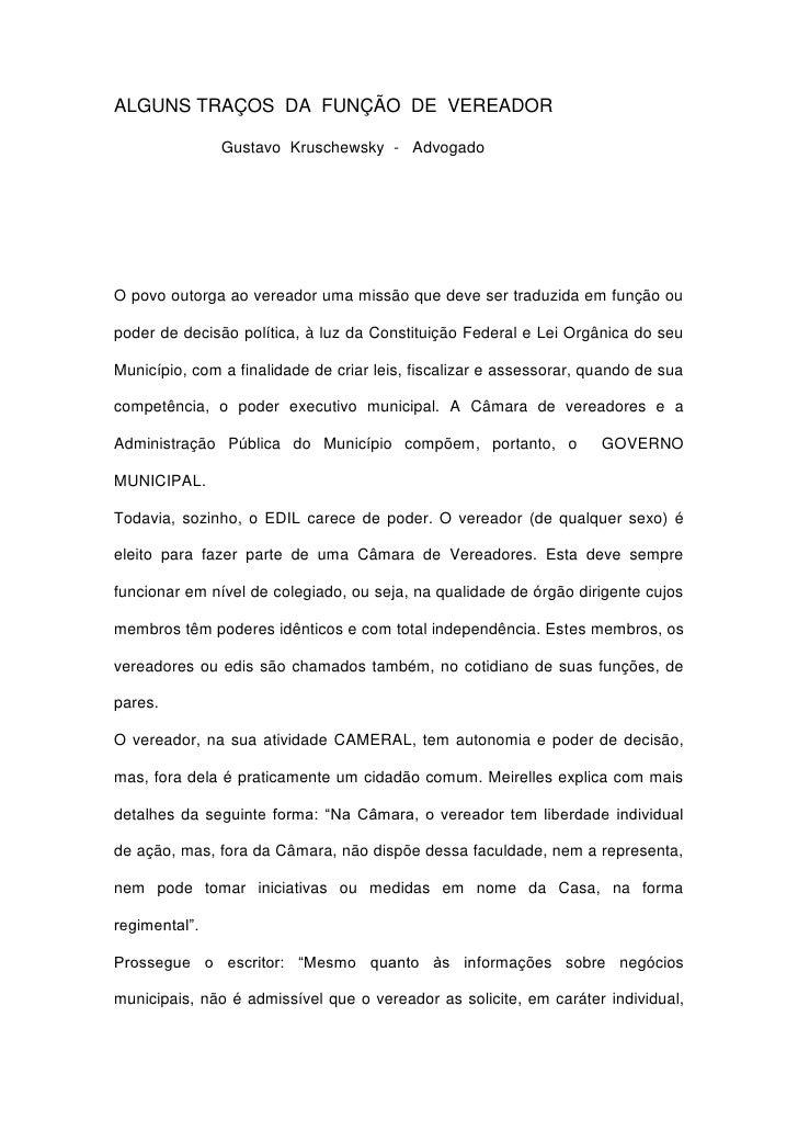ALGUNS TRAÇOS  DA  FUNÇÃO  DE  VEREADOR<br />                        Gustavo  Kruschewsky  -   Advogado<br />O povo outorg...