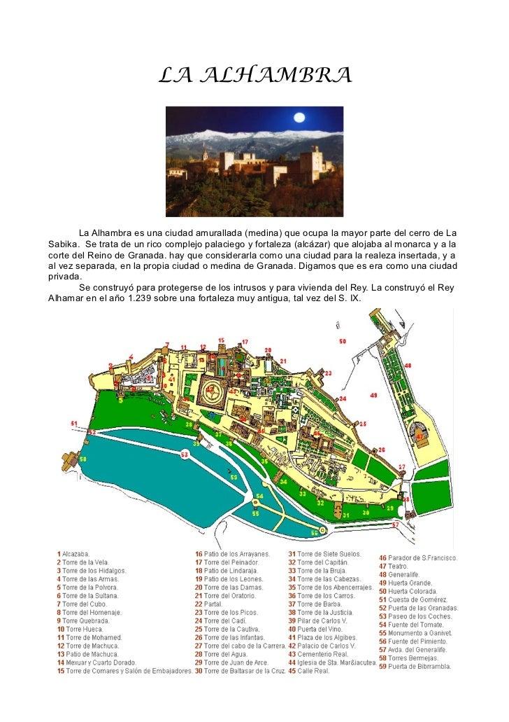LA ALHAMBRA        La Alhambra es una ciudad amurallada (medina) que ocupa la mayor parte del cerro de LaSabika. Se trata ...