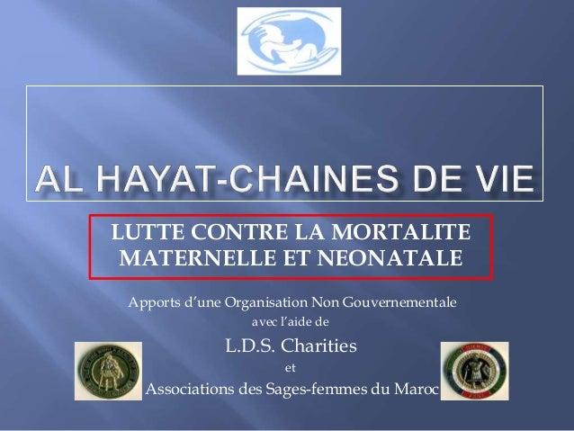 LUTTE CONTRE LA MORTALITE MATERNELLE ET NEONATALE Apports d'une Organisation Non Gouvernementale avec l'aide de L.D.S. Cha...