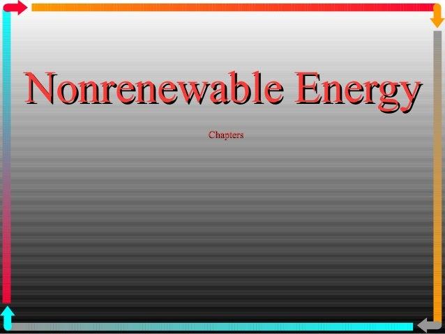 Nonrenewable EnergyNonrenewable Energy ChaptersChapters