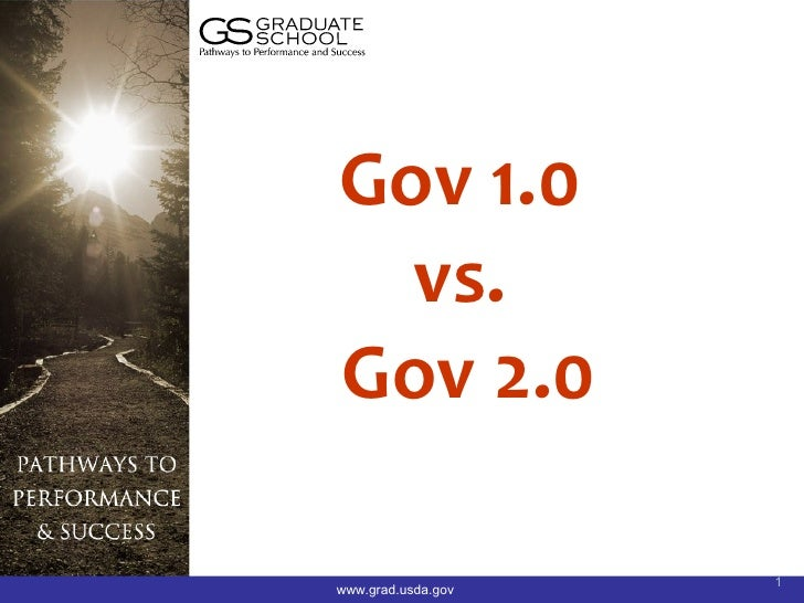 Gov 1.0   vs. Gov 2.0                      1 www.grad.usda.gov