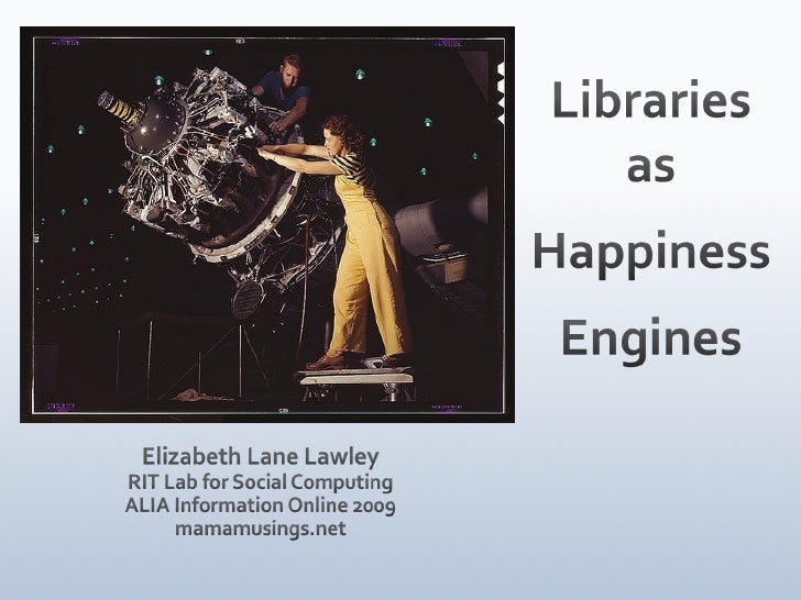 ALIA 2009 Keynote: Libraries as Happiness Engines
