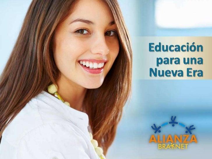 •   Educación para una Nueva Era•   Qué es Brainet•   Qué ofrece Alianza Brainet      • Plataforma Mixta      • Objetivos ...