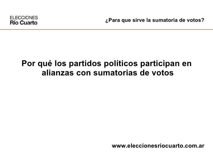 Por qué los partidos políticos participan en  alianzas con sumatorias de votos ¿Para que sirve la sumatoria de votos? www....