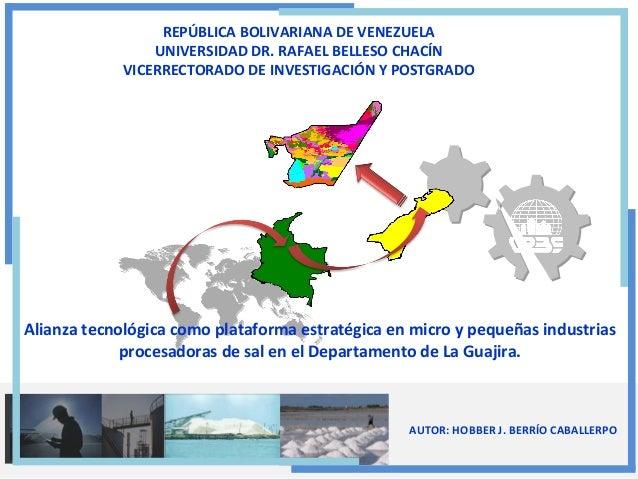 AUTOR: HOBBER J. BERRÍO CABALLERPO REPÚBLICA BOLIVARIANA DE VENEZUELA UNIVERSIDAD DR. RAFAEL BELLESO CHACÍN VICERRECTORADO...
