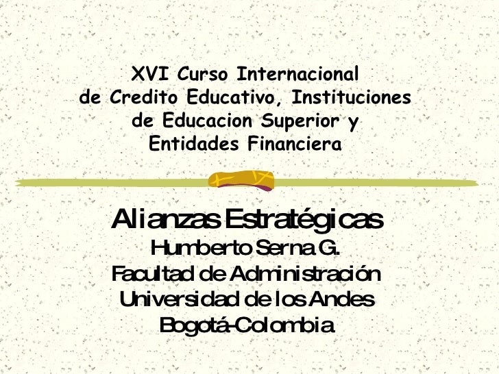 XVI Curso Internacional de Credito Educativo, Instituciones de Educacion Superior y Entidades Financiera Alianzas Estratég...