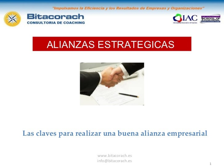 www.bitacorach.es [email_address] ALIANZAS ESTRATEGICAS  Las claves para realizar una buena alianza empresarial