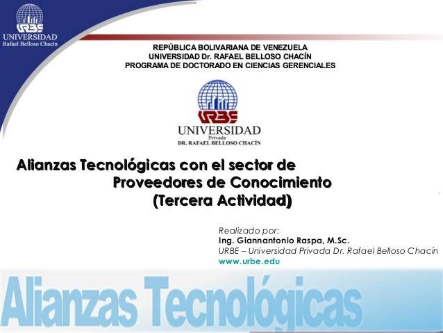 REPÚBLICA BOLIVARIANA DE VENEZUELA UNIVERSIDAD Dr. RAFAEL BELLOSO CHACÍN PROGRAMA DE DOCTORADO EN CIENCIAS GERENCIALES  Al...