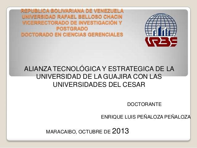 REPUBLICA BOLIVARIANA DE VENEZUELA UNIVERSIDAD RAFAEL BELLOSO CHACIN VICERRECTORADO DE INVESTIGACIÓN Y POSTGRADO DOCTORADO...