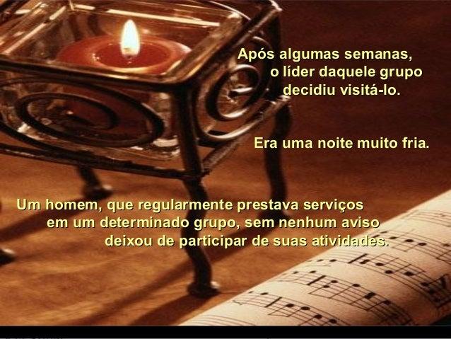 Um homem, que regularmente prestava serviçosUm homem, que regularmente prestava serviços em um determinado grupo, sem nenh...
