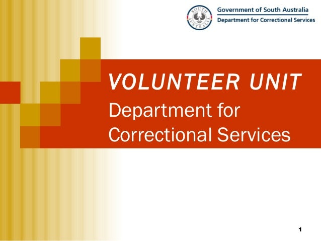 VOLUNTEER UNITDepartment forCorrectional Services                        1