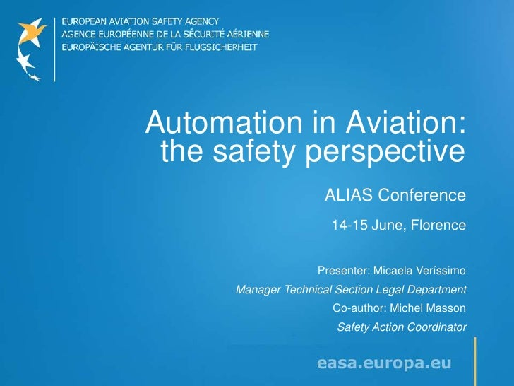 Automation in Aviation: the safety perspective                      ALIAS Conference                       14-15 June, Flo...