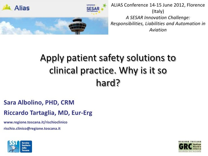 Apply Patient Safety Solutions to Clinical Practice: why is it so hard by S. Albolino and R. Tartaglia