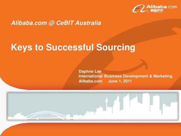 Alibaba.com @ CeBIT AustraliaKeys to Successful Sourcing                     Daphne Lee                     International ...