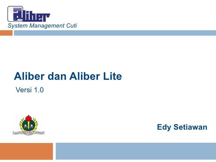 System Management Cuti Aliber dan Aliber Lite Edy Setiawan Versi 1.0