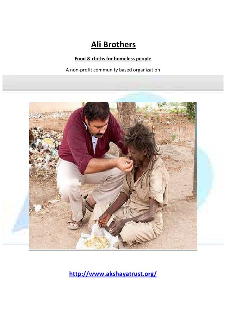 Ali Brothers<br />Food & cloths for homeless people<br />A non-profit community based organization<br />http://www.akshay...