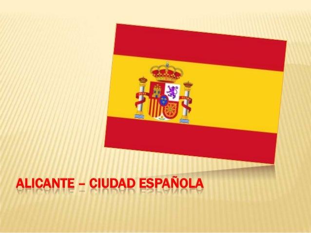 ALICANTE – CIUDAD ESPAÑOLA
