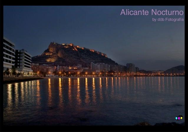 Alicante Nocturno by döb Fotografía