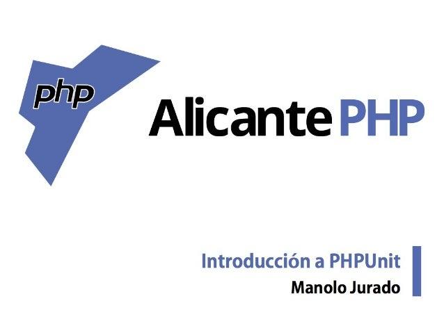 Introducción a PHPUnit¿Qué es PHPUnit?> Estándar de-facto para tests unitarios en proyectos PHP.Nos proporciona un framewo...