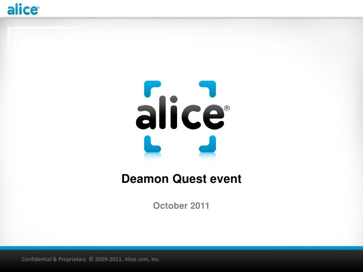 Deamon Quest event                                                    October 2011Confidential & Proprietary © 2009-2011, ...