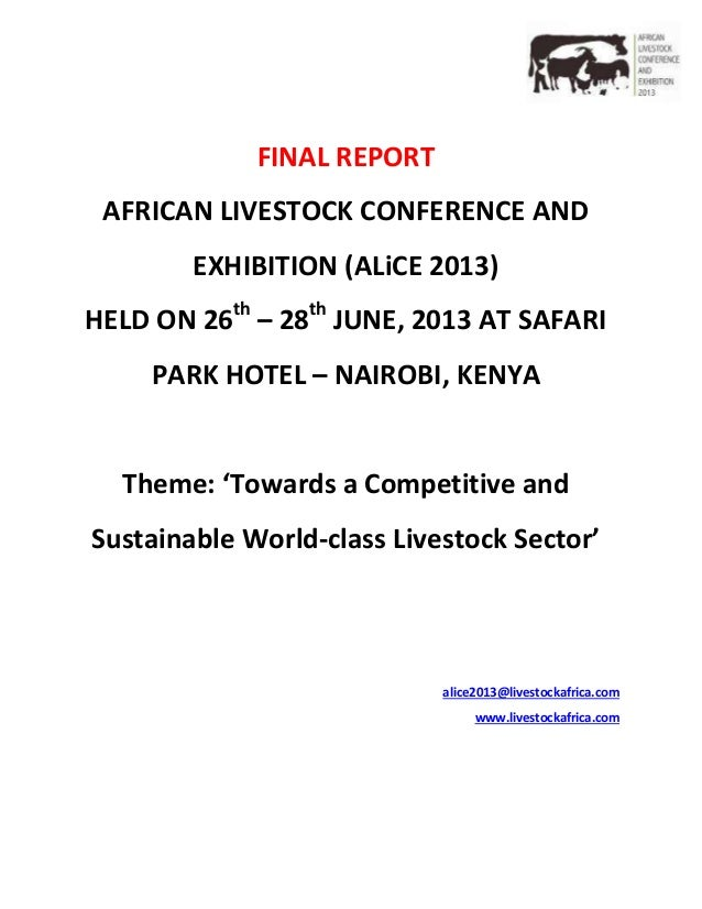 FINAL REPORT AFRICAN LIVESTOCK CONFERENCE AND EXHIBITION (ALiCE 2013) HELD ON 26th – 28th JUNE, 2013 AT SAFARI PARK HOTEL ...