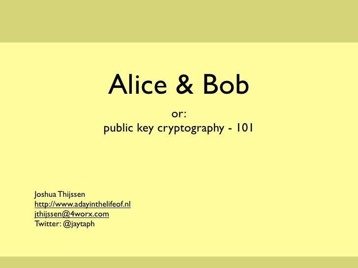 Alice & bob  public key cryptography 101