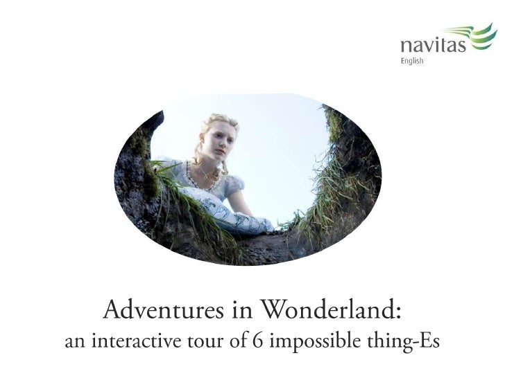 Adventures in Wonderland:an interactive tour of 6 impossible thing-Es<br />