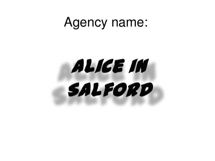 Agency name: <br />Alice in Salford<br />