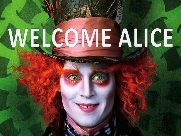 WELCOME ALICE<br />