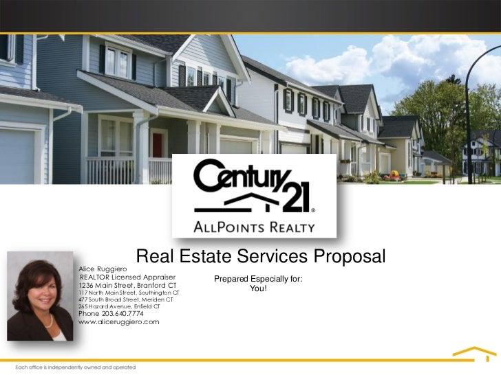 Alice Ruggiero                     Real Estate Services ProposalREALTOR Licensed Appraiser              Prepared Especiall...