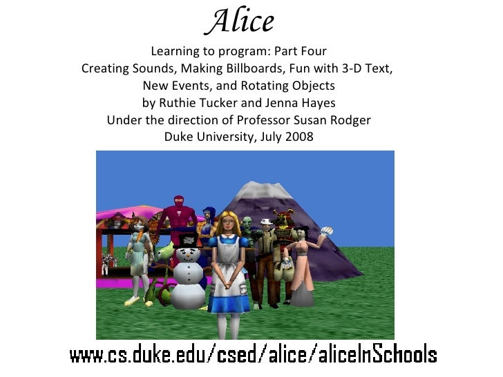 Alice Learning to program: Part Four Creating Sounds, Making Billboards, Fun with 3-D Text,  New Events, and Rotating Obje...
