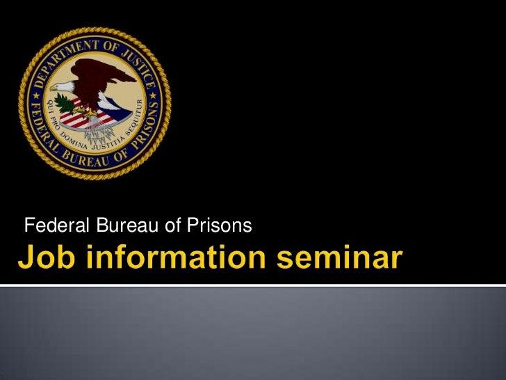 Federal Bureau of Prisons<br />Job information seminar<br />