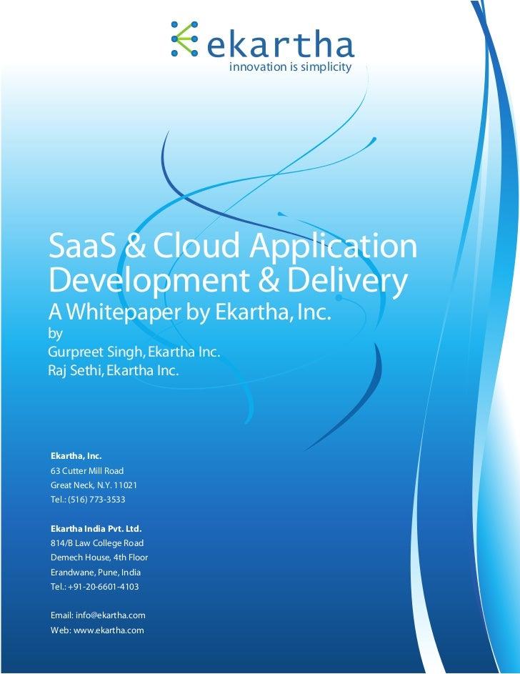 innovation is simplicitySaaS & Cloud ApplicationDevelopment & DeliveryA Whitepaper by Ekartha, Inc.byGurpreet Singh, Ekart...