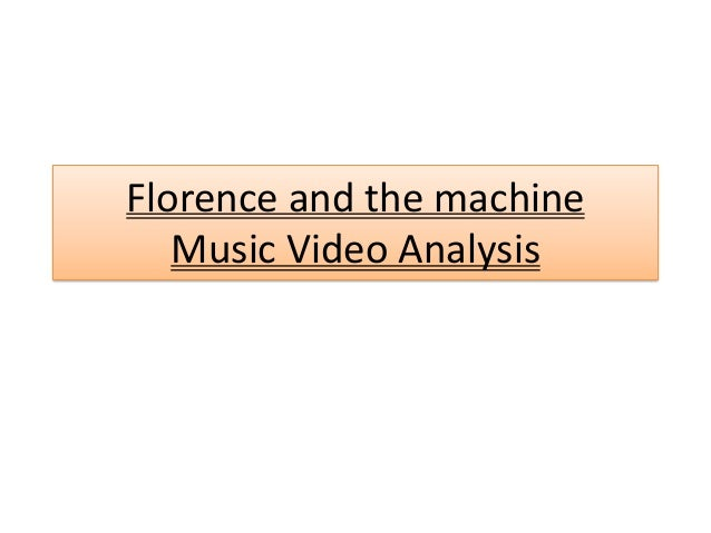 Florence and the machine- Music video analysis