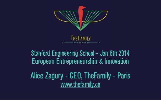 Alice Zagury - TheFamily (FR) - Stanford Engineering - Jan 6 2014