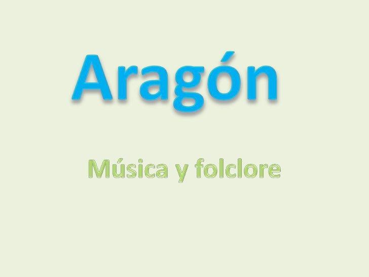 Aragón<br />Música y folclore<br />
