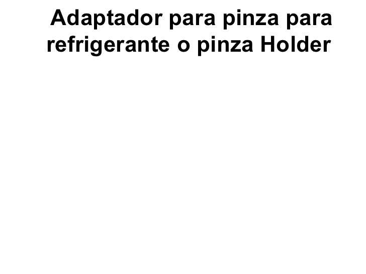 Adaptador para pinza para refrigerante o pinza Holder