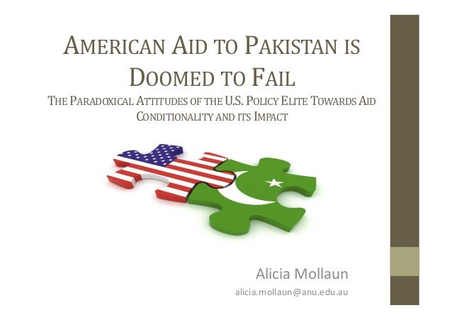 AMERICAN  AID  TO  PAKISTAN  IS   DOOMED  TO  FAIL     THE  PARADOXICAL  ATTITUDES  OF  THE  U...