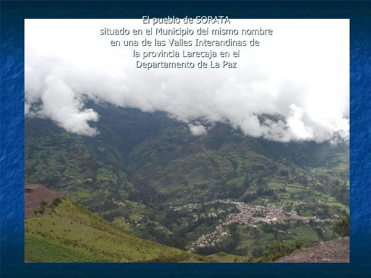 El pueblo de SORATA situado en el Municipio del mismo nombre    en una de las Valles Interandinas de         la provincia ...