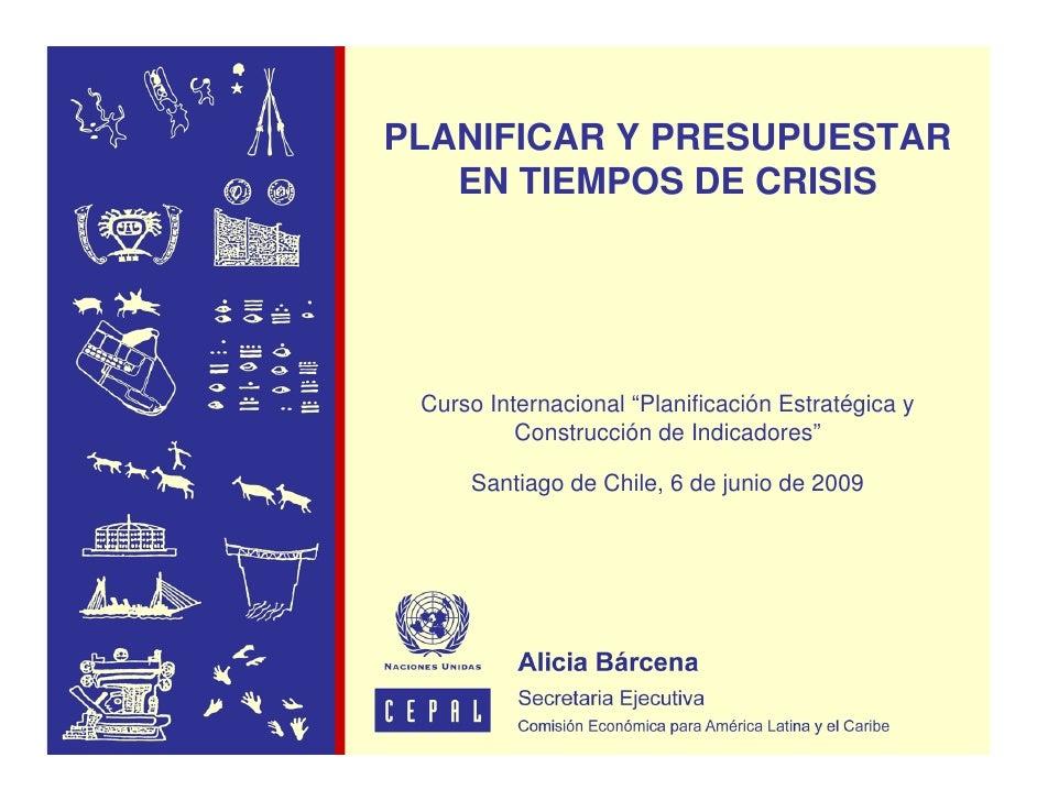 """PLANIFICAR Y PRESUPUESTAR    EN TIEMPOS DE CRISIS      Curso Internacional """"Planificación Estratégica y           Construc..."""
