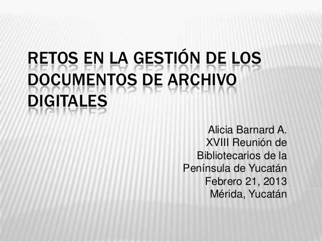 Retos en la gestión de los documentos de archivos digitales