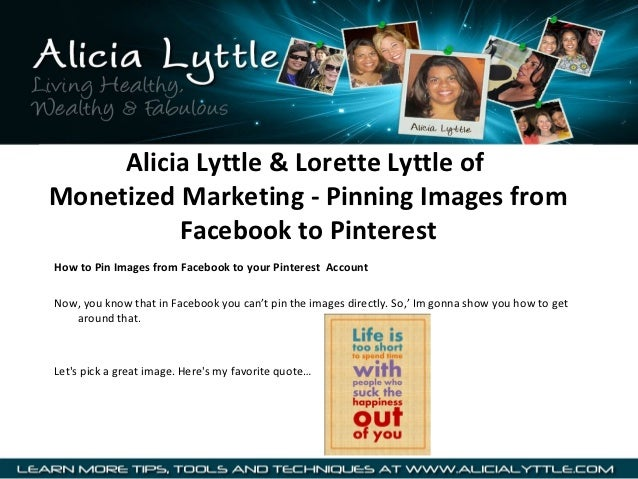Alicia Lyttle & Lorette Lyttle of  Monetized Marketing - Pinning Images from Facebook to Pinterest