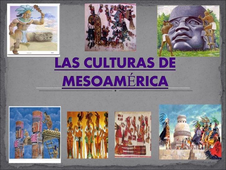 Las Culturas De Mesoamérica Alicia Orozco