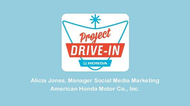 Alicia Jones, Manager Social Media Marketing American Honda Motor Co., Inc.