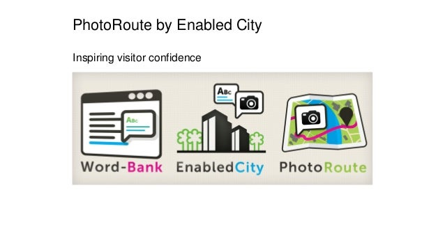 PhotoRoute by Enabled City Inspiring visitor confidence