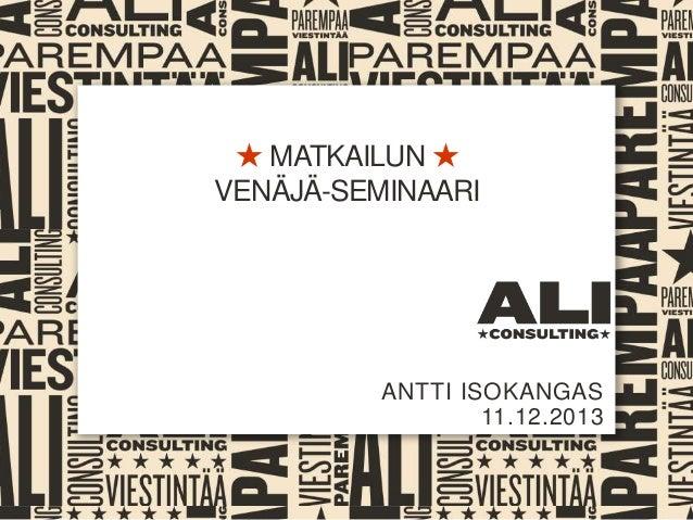 ★ MATKAILUN ★ VENÄJÄ-SEMINAARI  ANTTI ISOKANGAS 11.12.2013