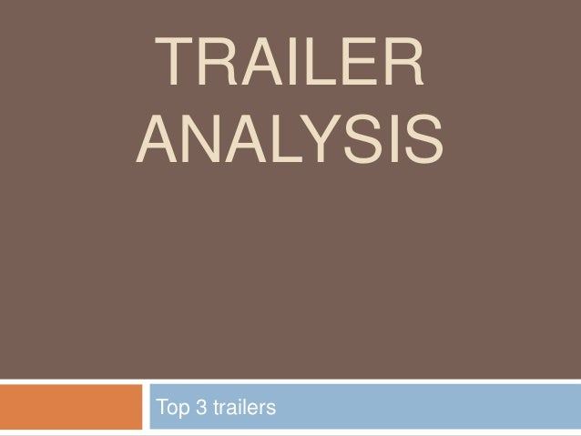 TRAILER ANALYSIS  Top 3 trailers